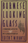 Burmese Looking Glass: A Human Rights Adventure and a Jungle Revolution Cover Image