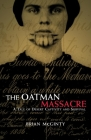 The Oatman Massacre: A Tale of Desert Captivity and Survival Cover Image