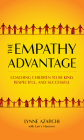 The Empathy Advantage: Coaching Children to Be Kind, Respectful, and Successful Cover Image