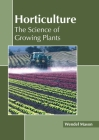 Horticulture: The Science of Growing Plants Cover Image