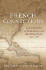 French Connections: Cultural Mobility in North America and the Atlantic World, 1600-1875 Cover Image