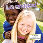 La Amistad: Friends (Little World Social Skills) Cover Image
