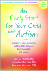 An Early Start for Your Child with Autism: Using Everyday Activities to Help Kids Connect, Communicate, and Learn Cover Image