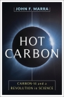 Hot Carbon: Carbon-14 and a Revolution in Science Cover Image