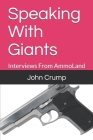 Speaking With Giants: Interviews From AmmoLand Cover Image