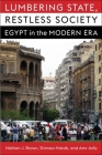 Lumbering State, Restless Society: Egypt in the Modern Era (Columbia Studies in Middle East Politics) Cover Image