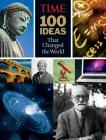 Time: 100 Ideas That Changed the World: History's Greatest Breakthroughs, Inventions, and Theories Cover Image
