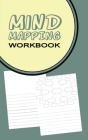 Mind Mapping Workbook: Worksheets & Notebook for Generating and Organizing Thoughts and Innovative Ideas - Gift for People Searching for New Cover Image