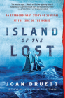 Island of the Lost: An Extraordinary Story of Survival at the Edge of the World Cover Image