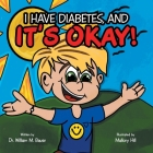It's Okay!: I Have Diabetes, And Cover Image