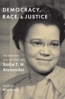 Democracy, Race, and Justice: The Speeches and Writings of Sadie T. M. Alexander Cover Image
