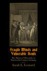 Fragile Minds and Vulnerable Souls: The Matter of Obscenity in Nineteenth-Century Germany (Material Texts) Cover Image