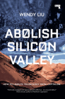 Abolish Silicon Valley: How to Liberate Technology from Capitalism Cover Image
