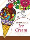 Zentangle Ice Cream Adult Coloring Book Designs: Patterns for Relaxation and Stress Relief Cover Image
