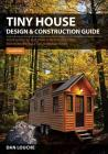 Tiny House Design & Construction Guide: Your Guide to Building a Mortgage Free, Environmentally Sustainable Home Cover Image