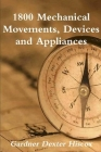1800 Mechanical Movements, Devices And Appliances Cover Image