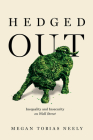 Hedged Out: Inequality and Insecurity on Wall Street Cover Image