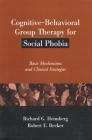 Cognitive-Behavioral Group Therapy for Social Phobia: Basic Mechanisms and Clinical Strategies (Treatment Manuals for Practitioners) Cover Image