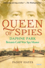 Queen of Spies: Daphne Park, Britain's Cold War Spy Master Cover Image