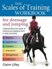 The Scales of Training Workbook for Dressage and Jumping: Understanding the Scales of Training and Applying Them in Daily Schooling Cover Image