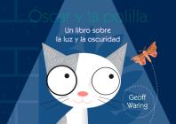 Óscar Y La Polilla: Un Libro Sobre La Luz Y La Oscuridad Cover Image