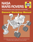 NASA Mars Rovers Manual:  1997-2013 (Sojourner, Spirit, Opportunity and  Curiosity) (Owners' Workshop Manual) Cover Image