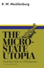 The Micro-State Utopia and the Path to Wholeness: A Voluntarist Manifesto Cover Image