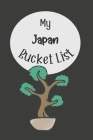 My Japan Bucket List: Novelty Bucket List Themed Notebook Cover Image