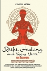 Reiki Healing and Vagus Nerve for Beginners: In this book you will discover two of the most powerful self healing techniques to heal yourself both emo Cover Image