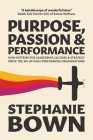 Purpose, Passion and Performance: How systems for leadership, culture and strategy drive the 3Ps of high-performance organisations Cover Image