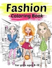 Fashion Coloring Book For Girls Ages 8-12: Fashion Illustrations To Color: Gorgeous Beauty Style Fashion Design Colouring Books For Kids Girls And Tee Cover Image