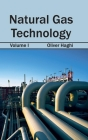 Natural Gas Technology: Volume I Cover Image