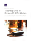 Teaching Skills to Reduce DUI Recidivism: An Evidence-Based Cognitive Behavioral Therapy Program Cover Image