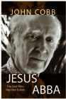 Jesus Abba: The God Who Has Not Failed Cover Image