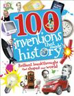 100 Inventions That Made History: Brilliant Breakthroughs That Shaped Our World (100 in History) Cover Image