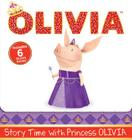 Story Time with Princess OLIVIA: Olivia the Princess; Olivia and the Puppy Wedding; Olivia Sells Cookies; Olivia and the Best Teacher Ever; Olivia Meets Olivia; Olivia and Grandma's Visit (Olivia TV Tie-in) Cover Image