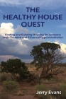 The Healthy House Quest: Finding and Building Housing for Someone with Chemical and Electrical Hypersensitivities Cover Image