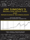 Jim Simons's Medallion hedge fund and Renaissance technologies testifies before the House Oversight Committee. Cover Image