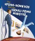 The Upside-Down Boy and the Israeli Prime Minister Cover Image
