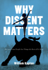 Why Dissent Matters: Because Some People See Things the Rest of Us Miss Cover Image