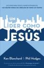 Un Líder Como Jesús: Lecciones del Mejor Modelo a Seguir del Liderazgo de Todos Los Tiempos Cover Image