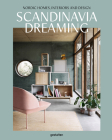 Scandinavia Dreaming: Nordic Homes, Interiors and Design Cover Image