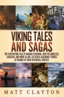 Viking Tales and Sagas: The Captivating Tale of Ragnar Lothbrok, Ivar the Boneless, Lagertha, and More as well as Other Legendary Stories of V Cover Image
