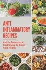 Anti Inflammatory Recipes: Anti-Inflammatory Cookbooks To Boost Your Health: Anti Inflammatory Recipes Blog Cover Image