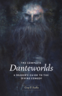 The Complete Danteworlds: A Reader's Guide to the Divine Comedy Cover Image
