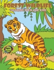 Forest Wildlife Coloring Book For Kids: Featuring Cute Woodland Animals (Foxes, Wolfs, Rabbits, Deers, Bears, Owls) And Beautiful Forest Scenes - kids Cover Image