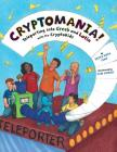 Cryptomania!: Teleporting into Greek and Latin with the CryptoKids Cover Image