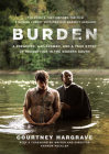 Burden (Movie Tie-In Edition): A Preacher, a Klansman, and a True Story of Redemption in the Modern South Cover Image
