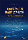 Digital System Design Using Fsm's: A Practical Learning Approach Cover Image