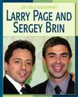 Larry Page and Sergey Brin (Life Skills Biographies) Cover Image